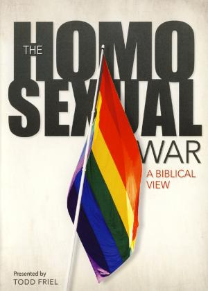 THE HOMOSEXUAL WAR - A BIBLICAL VIEW