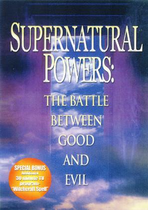 SUPERNATURAL POWERS: BATTLE BETWEEN GOOD & EVIL