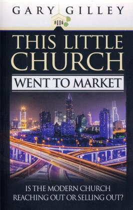 THIS LITTLE CHURCH WENT TO MARKET