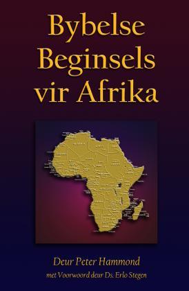BYBELSE BEGINSELS VIR AFRIKA