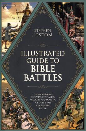 ILLUSTRATED GUIDE TO BIBLE BATTLES