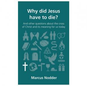 Why did Jesus have to Die?