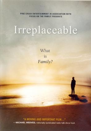 IRREPLACEABLE - WHAT IS FAMILY?