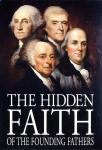 THE HIDDEN FAITH OF THE FOUNDING FATHERS