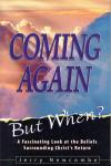 COMING AGAIN BUT WHEN?