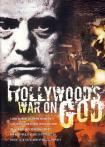 HOLLYWOOD'S WAR ON GOD