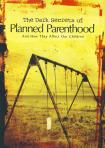 DARK SECRETS OF PLANNED PARENTHOOD