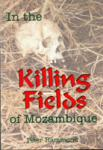 IN THE KILLING FIELDS OF MOZAMBIQUE