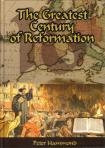 GREATEST CENTURY OF REFORMATION - HARDCOVER