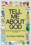 Tell Me About God - Simple studies in the Doctrine of God