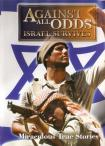 AGAINST ALL ODDS - ISRAEL SURVIVES
