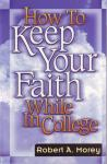 HOW TO KEEP YOUR FAITH WHILE I