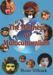 Madness of Multiculturalism