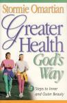 GREATER HEALTH GOD'S WAY