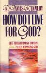 HOW DO I LIVE FOR GOD?