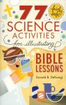 77 SCIENCE ACTIVITIES  ILLUSTRATING BIBLE LESSONS