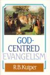 GOD-CENTRED EVANGELISM