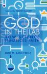 GOD IN THE LAB: HOW SCIENCE ENHANCES FAITH