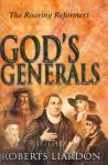 GOD'S GENERALS - THE ROARING REFORMERS