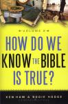 HOW DO WE KNOW THE BIBLE IS TRUE? VOL. 2