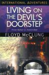 LIVING ON THE DEVIL'S DOORSTEP