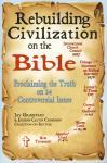 REBUILDING CIVILIZATION ON THE BIBLE