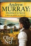 Andrew Murray: Destined to Serve