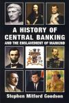 HISTORY OF CENTRAL BANKING, A & ENSLAVEMENT OF MAN