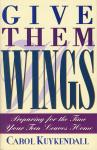 GIVE THEM WINGS