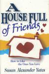 HOUSE FULL OF FRIENDS