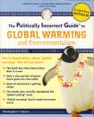 POLITICALLY INCORRECT GUIDE TO GLOBAL WARMING