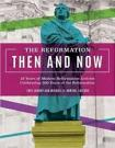 Reformation Then and Now, The