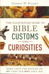 ILLUSTRATED GUIDE TO BIBLE CUSTOMS & CURIOSITIES