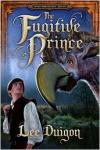 Fugitive Prince, The (Bell Mountain 5)