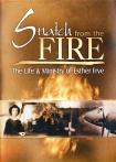 SNATCH FROM THE FIRE - THE LIF