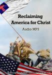 RECLAIMING AMERICA FOR CHRIST - MP3