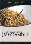 GOD ENJOYS THE IMPOSSIBLE
