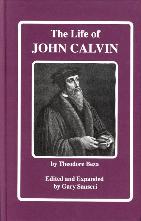 the life and death of john calvin Calvin & calvinism we speak of him as predestined to life or death calvin believed in being a dictator john calvin caused 58 people to be executed and.