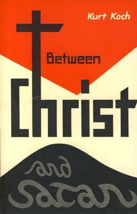 BETWEEN CHRIST AND SATAN