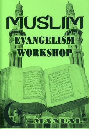 MUSLIM EVANGELISM WORKSHOP-MANUAL