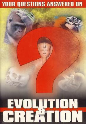 YOUR QUESTIOS ANSWERED ON EVOLUSION & CREATION