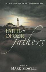 FAITH OF OUR FATHERS - SCENES FROM AMERICAN CHURCH