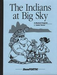 INDIANS IN THE BIG SKY