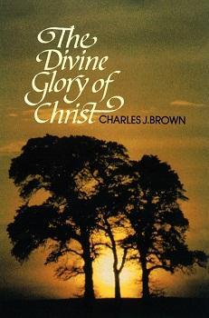 DIVINE GLORY OF CHRIST