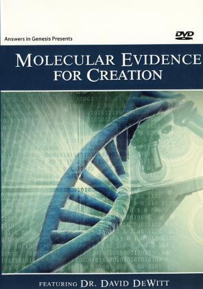 MOLECULAR EVIDENCE FOR CREATION