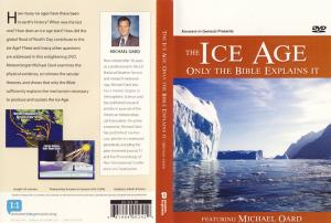 THE ICE AGE ONLY THE BIBLE EXPLAINS IT