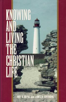 KNOWING & LIVING THE CHRISTIAN LIFE