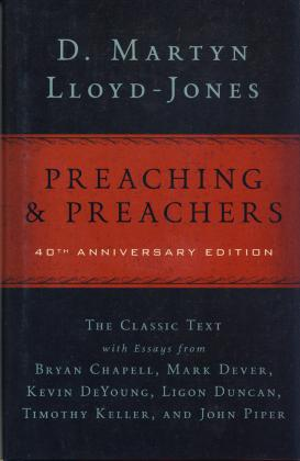 PREACHING & PREACHERS - 40TH ANNIVERSARY EDITION