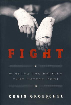 FIGHT - WINNING THE BATTLES THAT MATTER MOST