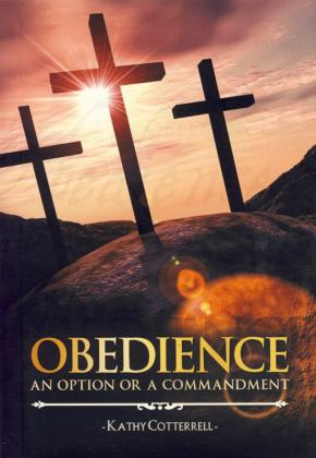 OBEDIENCE AN OPTION OR A COMMANDMENT